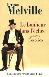 Téléchargements gratuits complets d'ebook Le bonheur dans l'échec  - Précédé de Cocorico ! RTF