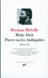 Herman Melville - Oeuvres - Tome 3, Moby Dick, Pierre ou les Ambiguïtés.