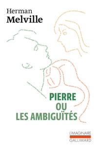 Téléchargez un livre gratuitement en pdf Pierre ou les ambiguïtés