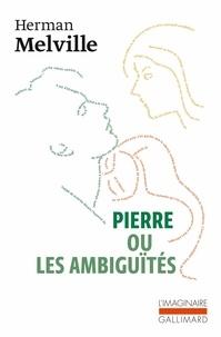 Herman Melville - Pierre ou les ambiguïtés.
