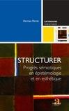 Herman Parret - Structurer - Progrès sémiotiques en épistémologie et en esthétique.