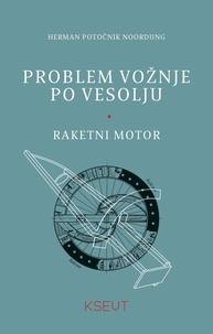 Herman Potočnik Noordung - Problem voznje po vesolju - Raketni motor.