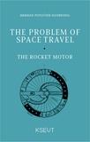 Herman Potočnik Noordung - The Problem of Space Travel - The Rocket Motor.