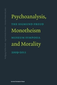 Herman Westerink et Wolfgang Müller-Funk - Psychoanalysis, Monotheism and Morality - The Sigmund Freud Museum Symposia 2009-2011.