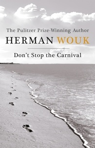 Herman Wouk - Don't Stop the Carnival.