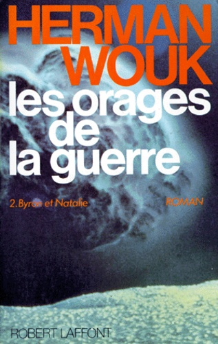 Les Orages De La Guerre Tome 2 Byron Et Nathalie De Herman Wouk Grand Format Livre Decitre