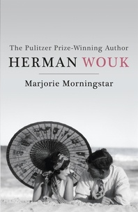 Herman Wouk - Marjorie Morningstar.