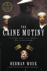 Herman Wouk - The Caine Mutiny - A Novel of World War II.