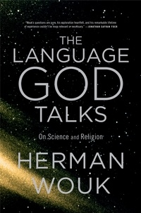 Herman Wouk - The Language God Talks - On Science and Religion.