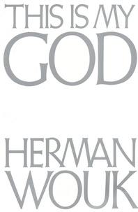 Herman Wouk - This Is My God.