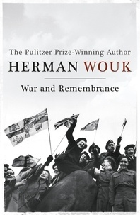 Herman Wouk - War and Remembrance.