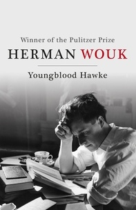 Herman Wouk - Youngblood Hawke.