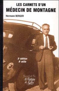 Hermann Berger - Les carnets d'un médecin de montagne.