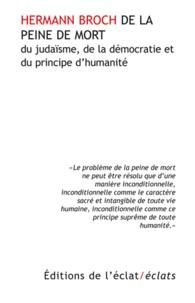 Hermann Broch - De la peine de mort, du judaïsme, de la démocratie et du principe d'humanité.
