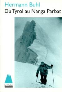 Hermann Buhl - Du Tyrol au Nanga Parbat.