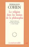 Hermann Cohen - La Religion dans les limites de la philosophie.