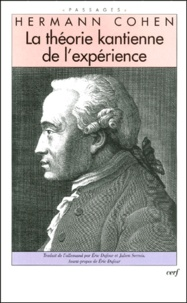 Hermann Cohen - La théorie kantienne de l'expérience.