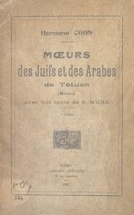 Hermann Cohn et S. Munk - Mœurs des Juifs et des Arabes de Tétuan (Maroc).