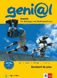 Hermann Funk et Michael Koenig - geni@l A1 plus - Kursbuch A1 plus - Deutsch als Fremdsprache für Jugendliche.