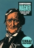 Hermann Grampp et Dorian Astor - Comprendre Wagner.