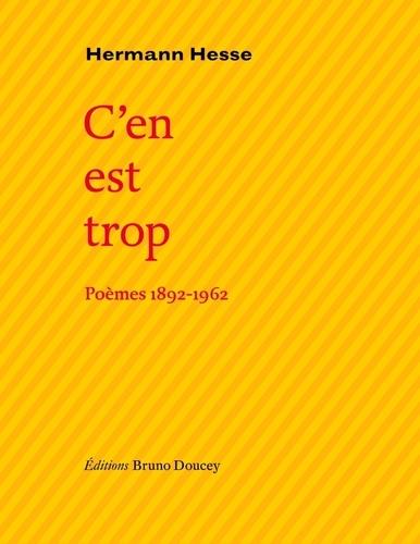 Hermann Hesse - C'en est trop - Poèmes 1892-1962.