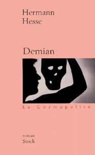 Hermann Hesse - Demian - Histoire de la jeunesse d'Emile Sinclair.