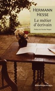 Hermann Hesse - Le métier d'écrivain.