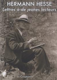 Hermann Hesse - Lettres à de jeunes lecteurs.