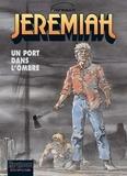 Hermann - Jérémiah Tome 26 : Un port dans l'ombre.