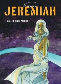 Hermann - Jérémiah Tome 36 : Et puis merde.