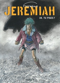 Hermann - Jérémiah Tome 38 : Tu piges ?.