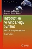 Hermann-Josef Wagner et Jyotirmay Mathur - Introduction to Wind Energy Systems - Basics, Technology and Operation.