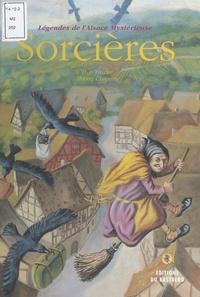 Hermann-Joseph Troxler et Thierry Chapeau - Légendes de l'Alsace mystérieuse  : Sorcières.