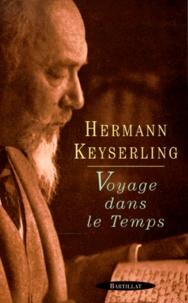 Hermann Keyserling - Voyage dans le temps.