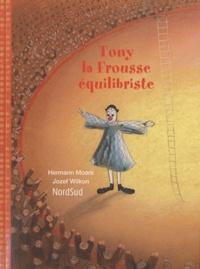 Hermann Moers et Jozef Wilkon - Tony-la-Frousse équilibriste.