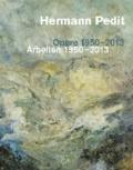 Hermann Pedit - Opere 1950-2013, Arbeiten 1950-2013.