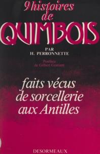 Hermann Perronnette et Gilbert Gratiant-Labadie - 9 histoires de quimbois - Faits vécus de sorcellerie aux Antilles.