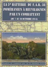 Hermann Plote - La 5e batterie du FAR 38 poméranien à Beuvraignes par un combattant (du 7 au 26 octobre 1914).