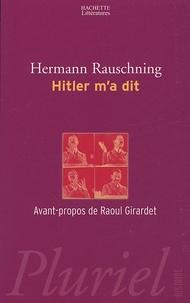 Hermann Rauschning - Hitler m'a dit.