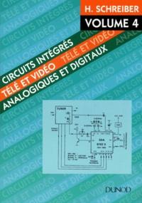 CIRCUITS INTEGRES TELE ET VIDEO. Volume 4, Analogiques et digitaux - Hermann Schreiber | Showmesound.org