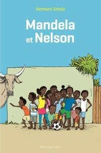 Hermann Schulz - Mandela et Nelson.