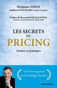 Hermann Simon et Stéphan Guinchard - Les secrets du pricing - Science et pratiques.