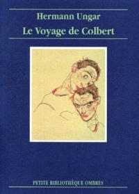 Hermann Ungar - Le voyage de Colbert - Nouvelles et récits.