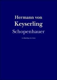 Hermann von Keyserling - Schopenhauer - Le déformateur.