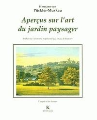 Hermann von Pückler-Muskau et Eryck de Rubercy - Aperçus sur l'art du jardin paysager. assortis d'une Petite revue de parcs anglais.