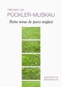 Hermann von Pückler-Muskau - Petite revue de parcs anglais.