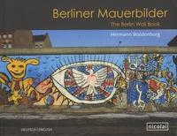 Hermann Waldenburg - Berliner Mauerbilder - The Berlin Wall Book.