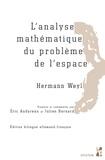 Hermann Weyl - L'analyse mathématique du problème de l'espace - Pack en 2 volumes : Tomes 1 et 2.