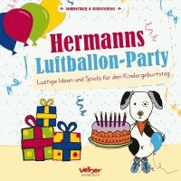Hermanns Luftballon-Party - Lustige Ideen und Spiele für den Kindergeburtstag.