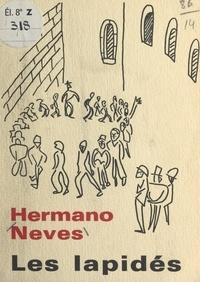 Hermano Neves - Les lapidés.